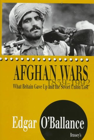 9780080407227: Afghan Wars, 1839-1992: What Britain Gave Up and the Soviet Union Lost
