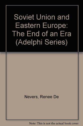 9780080407234: Soviet Union and Eastern Europe: The End of an Era (Adelphi Series)