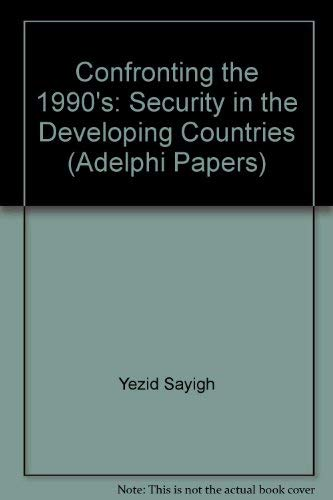 9780080407258: Confronting the 1990's: Security in the Developing Countries (Adelphi Series)