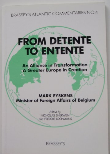 9780080407319: From Detente to Entente: An Alliance in Transformation, a Greater Europe in Creation (Atlantic Commentaries)