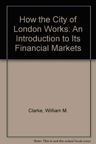 9780080408675: How the City of London Works: An Introduction to Its Financial Markets