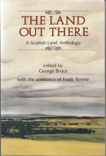 9780080409078: The Land Out There: Scottish Land Anthology