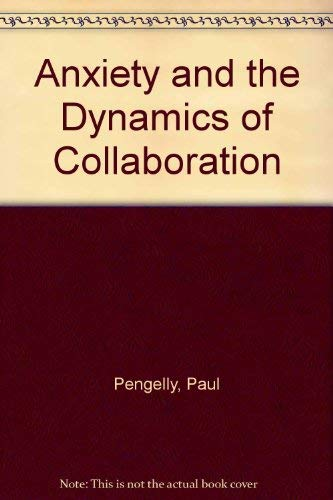 9780080409122: Anxiety and the Dynamics of Collaboration