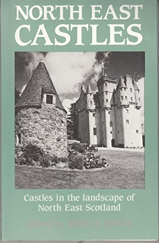 9780080409313: North East Castles: Castles in the Landscape of North East Scotland