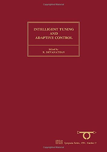 9780080409351: Intelligent Tuning and Adaptive Control: Selected Papers from the IFAC Symposium, Singapore, 15-17 January 1991: Symposium Papers (IFAC Symposia Series)