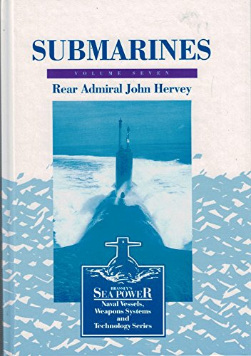 9780080409702: Submarines (Sea Power: Naval Vessels, Weapons Systems & Technology)