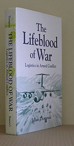 9780080409771: The Lifeblood of War: Logistics in Armed Conflict