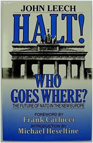 9780080409788: Halt! Who Goes Where?: Future of N. A. T. O. in the New Europe