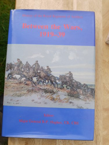 A HISTORY OF THE ROYAL REGIMENT OF ARTILLERY: BETWEEN THE WARS 1919-1939