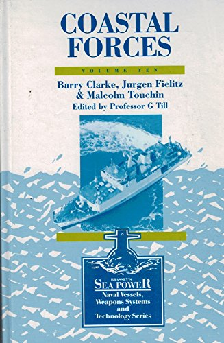 9780080409856: Coastal Forces (Brassey's Sea Power : Naval Vessels, Weapons Systems and Technology, Vol 10)