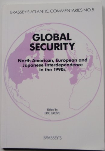 Global Security. North American, European and Japanese Interdependence in the 1990s.: Grove, Eric [...