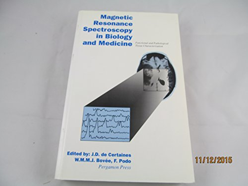 9780080410173: Magnetic Resonance Spectroscopy in Biology and Medicine: Functional and Pathological Tissue Characterization