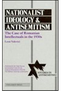 9780080410241: Nationalist Ideology and Antisemitism: The Case of Romanian Intellectuals in the 1930s (Leaders of the World)