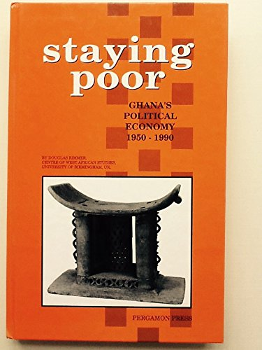 9780080410326: Staying Poor: Ghana's Political Economy, 1950-1990 (Comparative & international education series)