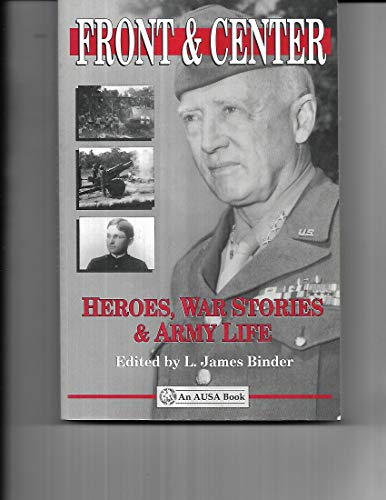 9780080410630: Front and Center: Heroes, War Stories and Army Life (Ausa Book)