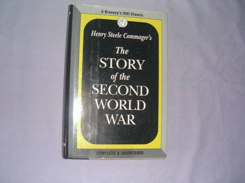 9780080410661: Henry Steele Commager's the Story of the Second World War (An Ausa Institute of Land Warfare Book)