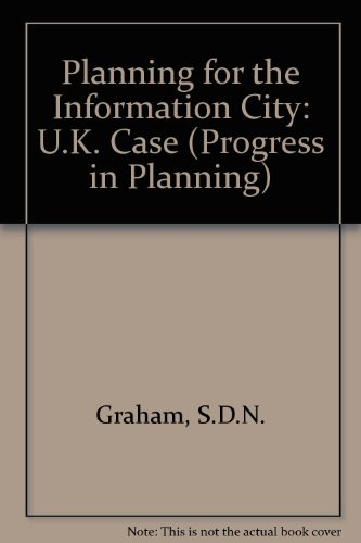 9780080411521: Planning for the Information City: U.K. Case (Progress in Planning)