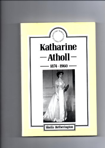 9780080412030: Katharine Atholl, 1874-1960: Against the Tide (Scottish Women's Studies)