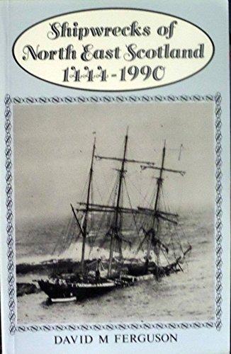 9780080412177: Shipwrecks of North East Scotland, 1444-1990