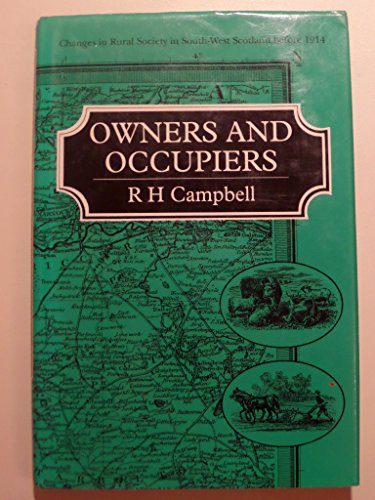 9780080412184: Owners and Occupiers: Changes in Rural Society in South-west Scotland Before 1914