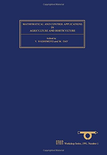 9780080412733: Mathematical and Control Applications in Agriculture and Horticulture (Volume 1) (IFAC Workshop Series (Volume 1))