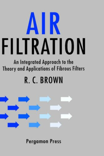 9780080412740: Air Filtration: An Integrated Approach to the Theory and Applications of Fibrous Filters