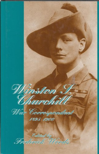 9780080413310: Winston S.Churchill - War Correspondent, 1895-1900