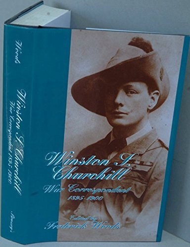 9780080413310: Winston S. Churchill: War Correspondent, 1895-1900