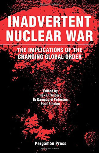 9780080413808: Inadvertent Nuclear War: The Implications of the Changing Global Order