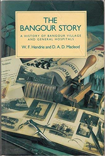 9780080414010: The Bangour story: A history of Bangour village and general hospitals
