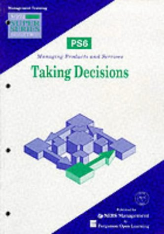 Taking Decisions PS6; Managing Products and Sevices (NEBSM Super Series, Second Edition)