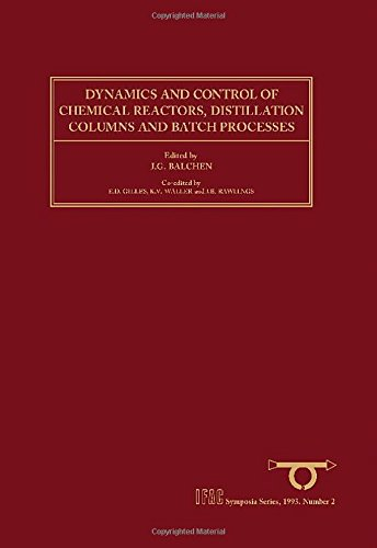 9780080417110: Dynamics and Control of Chemical Reactors, Distillation Columns and Batch Processes