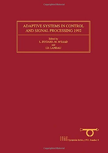 9780080417172: Adaptive Systems in Control and Signal Processing 1992: Selected Papers from the 4th Ifac Symposium, Grenoble, France, 1-3 July 1992 (I F a C Symposia Series)