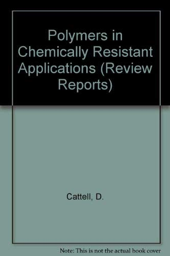 9780080417332: Polymers in Chemically Resistant Applications (Review Reports)