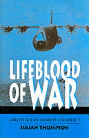 9780080417769: The Lifeblood of War: Logistics in Armed Conflict