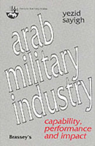 9780080417776: Arab Military Industry: Capability, Performance and Impact (Centre for Arab Unity Studies)
