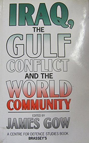 9780080417806: Iraq, the Gulf Conflict and the World Community