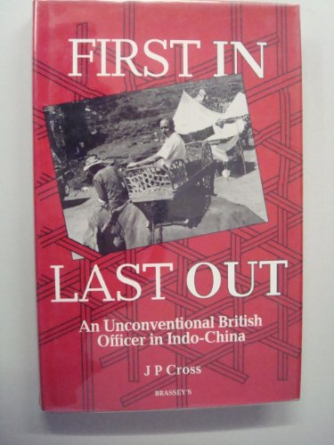 9780080417875: First In, Last Out: An Unconventional British Officer in Indochina, 1945-46 and 1972-76