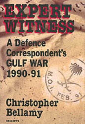 Expert Witness: A Defence Correspondent's Gulf War,: Bellamy, Christopher
