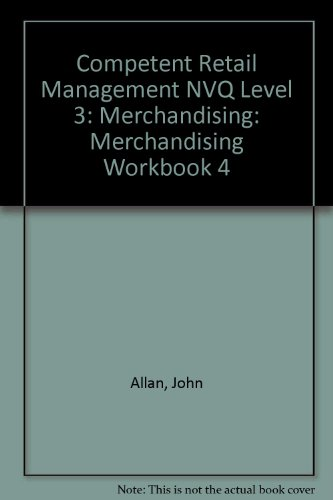 9780080418278: Competent Retail Management NVQ Level 3: Merchandising: Merchandising Workbook 4