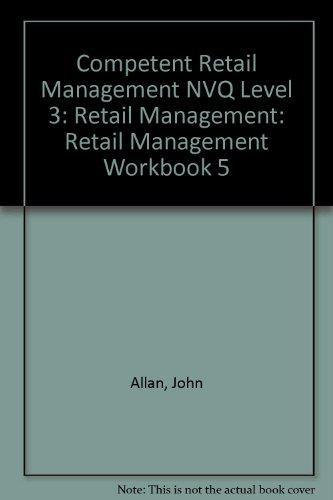 9780080418285: Competent Retail Management NVQ Level 3: Retail Management: Retail Management Workbook 5