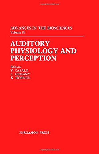 9780080418476: Auditory Physiology and Perception: Proceedings of the 9th International Symposium on Hearing Held in Carcens, France, on 9-14 Jun 1991 (Advances in the Biosciences)