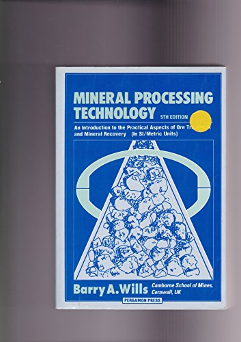 9780080418728: Mineral Processing Technology, Fifth Edition: An Introduction to the Practical Aspects of Ore Treatment and Mineral Recovery (International Series on Materials Science and Technology)