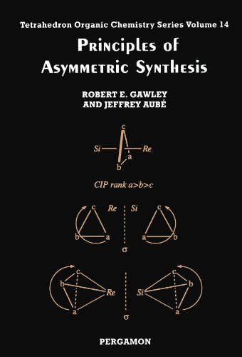Principles of Asymmetric Synthesis, Volume 14 (Tetrahedron: Gawley, R.E.; Aubé,