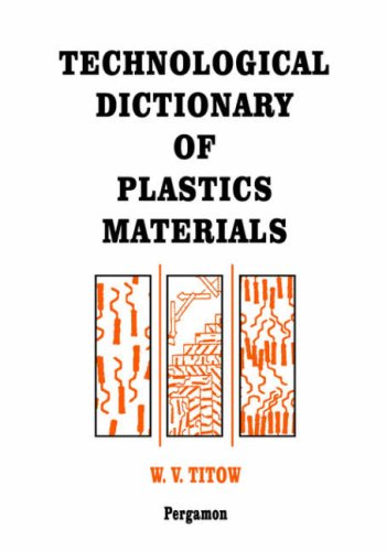 Technological Dictionary of Plastics Materials (Hardback): W V Titow