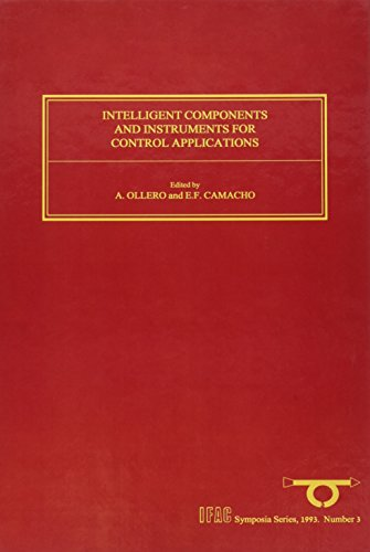 Intelligent Components and Instruments for Control Applications: E. F. Camacho,