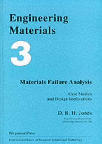 9780080419046: Engineering Materials 3: Materials Failure Analysis: Case Studies and Design Implications (International Series on Materials Science and Technology) (v. 3)
