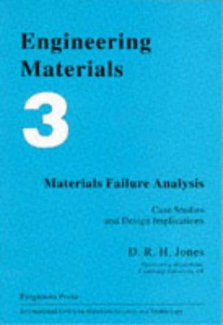 Engineering Materials 3: Materials Failure Analysis: Case: Jones, David R.H.