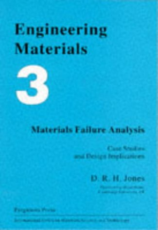 9780080419053: Engineering Materials 3: Materials Failure Analysis: Case Studies and Design Implications (International Series on Materials Science and Technology) (v. 3)