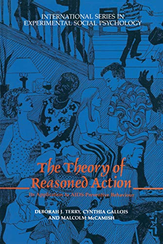 9780080419329: The Theory of Reasoned Action: Its application to AIDS-Preventive Behaviour (International Series in Social Psychology)
